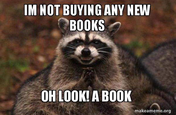 Im not buying any new books Oh look! A book - Evil Plotting ...