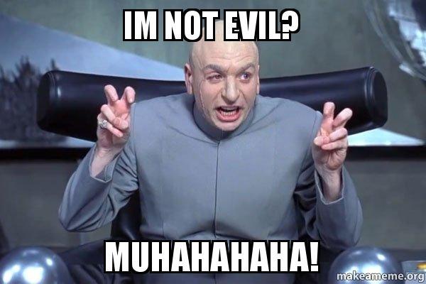 im not evil hpi2fd im not evil? muhahahaha! dr evil austin powers make a meme