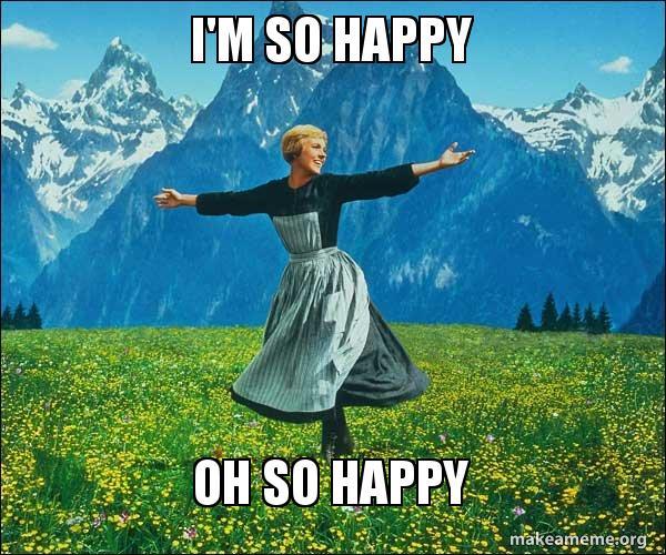 im so happy jz4mzu i'm so happy oh so happy sound of music make a meme