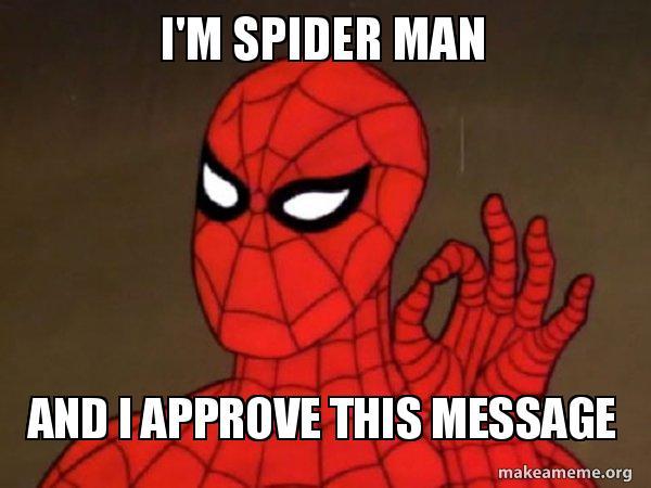 IMAGE(https://media.makeameme.org/created/im-spider-man-wkrvp4.jpg)