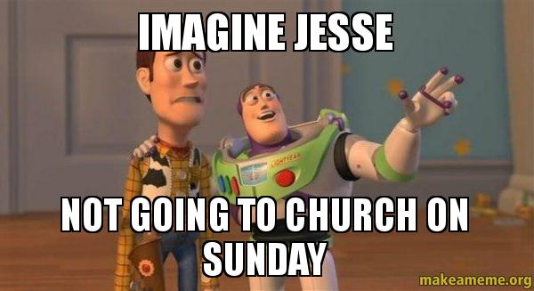 ... to church on sunday - Buzz and Woody (Toy Story) Meme | Make a Meme