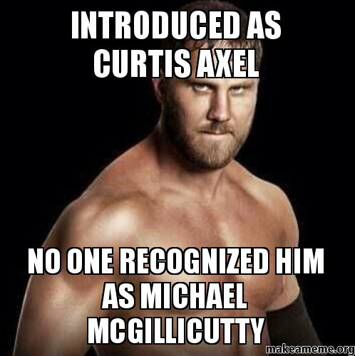 introduced as Curtis introduced as curtis axel no one recognized him as michael