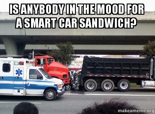 Types Of Car >> is anybody in the mood for a smart car sandwich? | Make a Meme