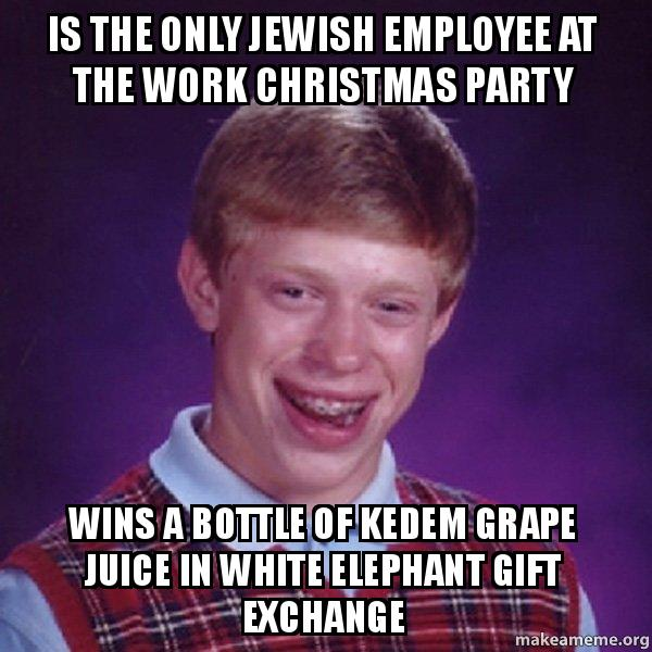 Is the only Jewish Employee at the Work Christmas Party Wins a Bottle ... Work Party Meme