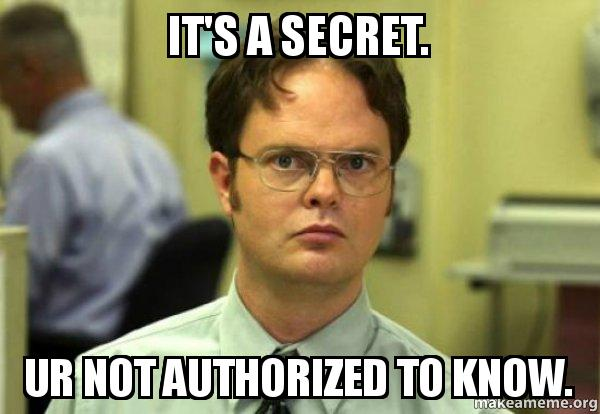 its a secret y0nz9m it's a secret ur not authorized to know schrute facts (dwight