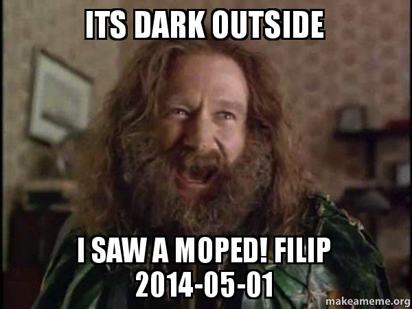 its dark outside i saw a moped filip 20140501 robin