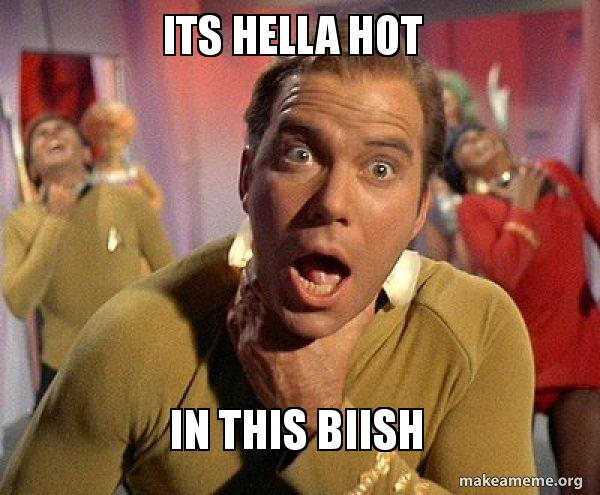 Its Hella Hot In This Biish Captain Kirk Choking Make A Meme