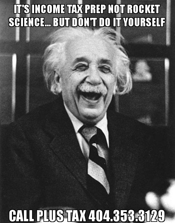 Its income tax prep not rocket science but dont do it laughing albert einstein meme solutioingenieria Images