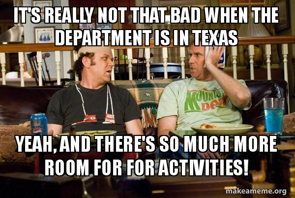 Its Really Not That Bad When The Department Is In Texas Yeah And