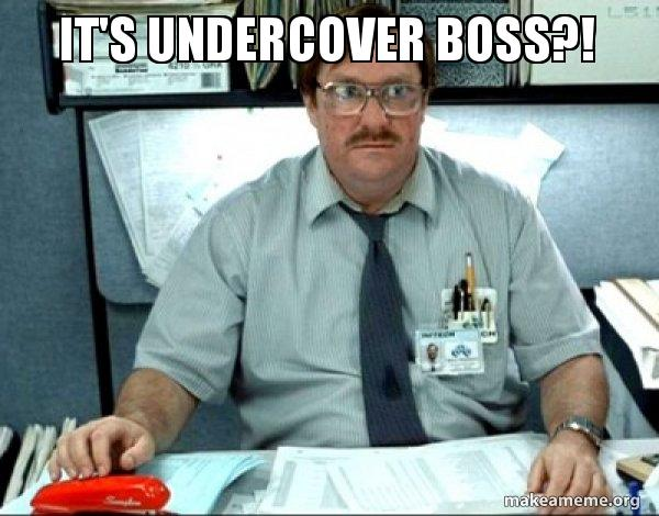 Its Undercover Boss Milton From Office Space Make A Meme