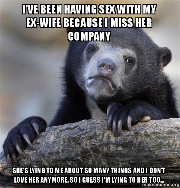 I miss sex with my ex