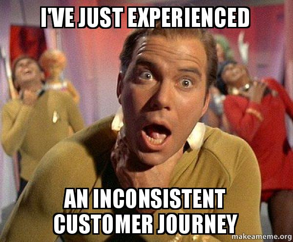 ive just experienced i've just experienced an inconsistent customer journey captain
