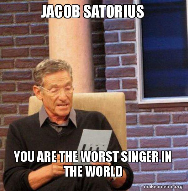 Jacob Satorius You Are The Worst Singer In The World Maury Povich