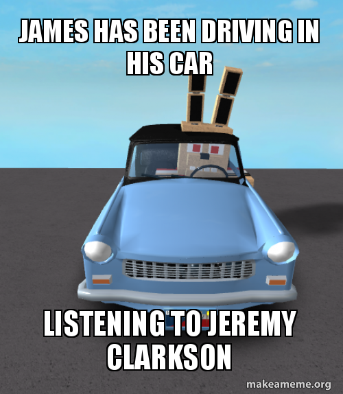 James Has Been Driving In His Car Listening To Jeremy Clarkson