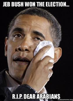 Jeb Bush Won The Election Rip Dear Arabians Crying Obama
