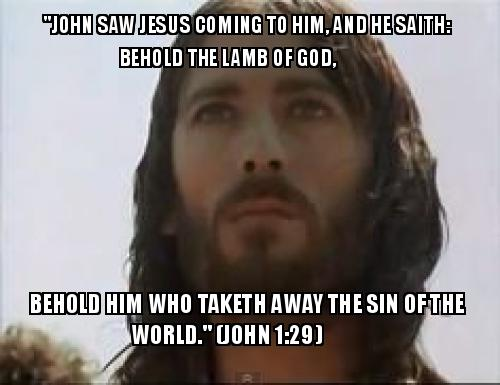 John Saw Jesus Coming To Him And He Saith Behold The Lamb Of God