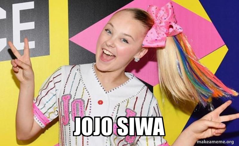 Jojo siwa   Make a Meme