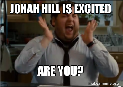 Jonah Hill Is Excited Are You Make A Meme