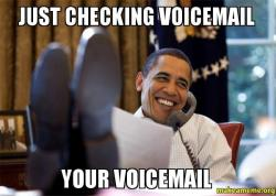 just checking voicemail just checking voicemail your voicemail make a meme