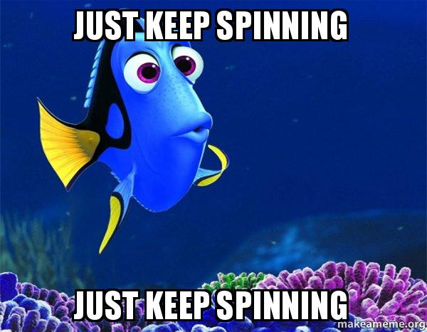 Image result for just keep spinning