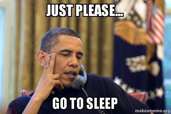 Resultado de imagen de please go to sleep