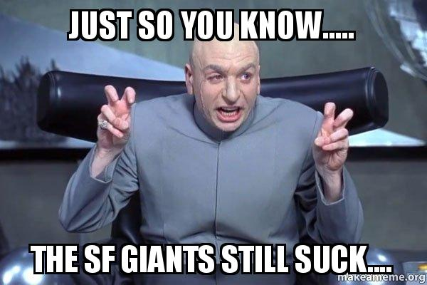 Just So You Know The Sf Giants Still Suck Dr Evil Austin