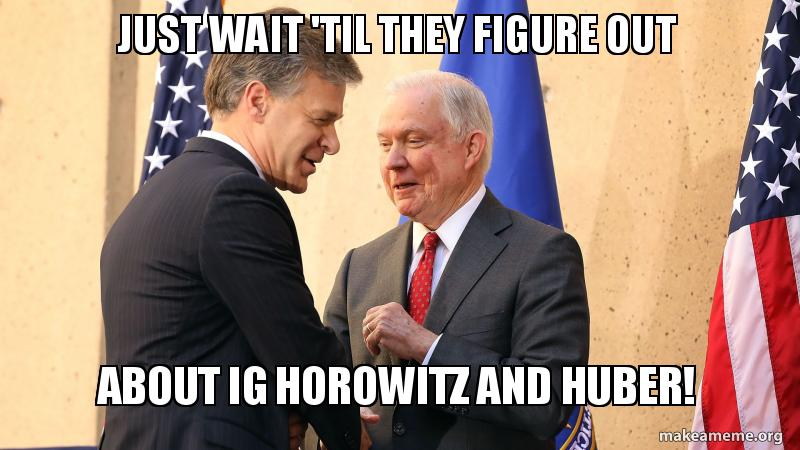 just wait 'til they figure out about IG horowitz and huber