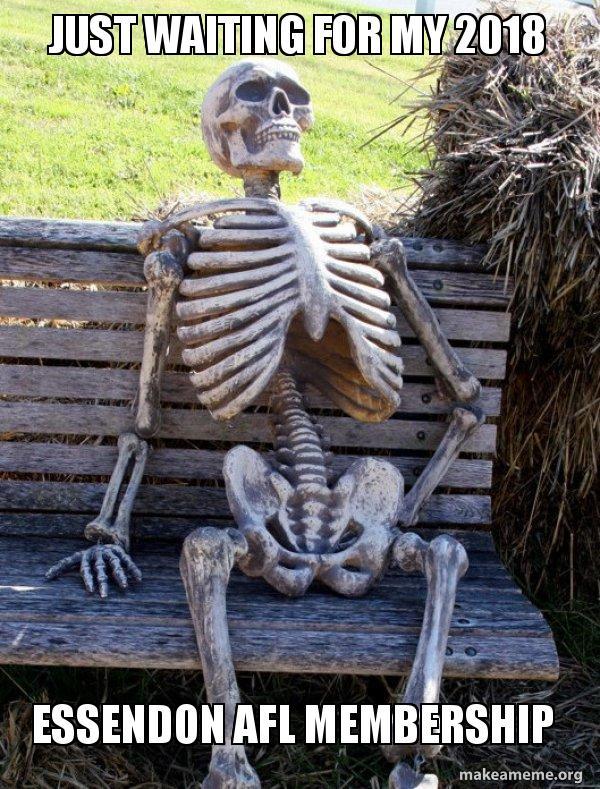 Just waiting for my 2018 Essendon AFL membership - Waiting