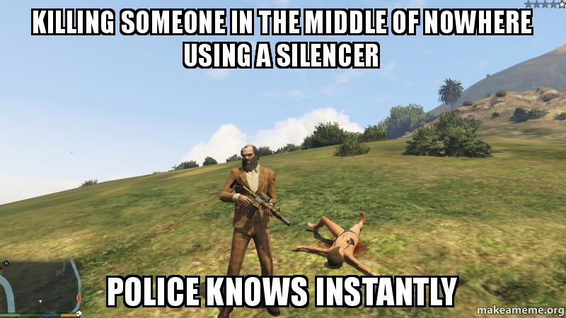 Killing Someone In The Middle Of Nowhere Using A Silencer Police