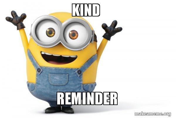 KIND REMINDER - Happy Minion | Make a Meme