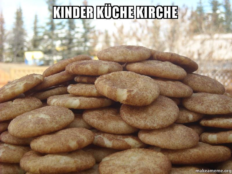 kinder k che kirche make a meme. Black Bedroom Furniture Sets. Home Design Ideas