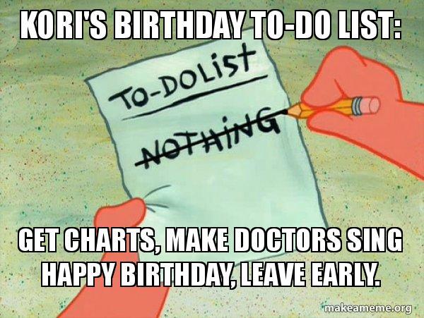 kori s birthday to do list get charts make doctors sing happy