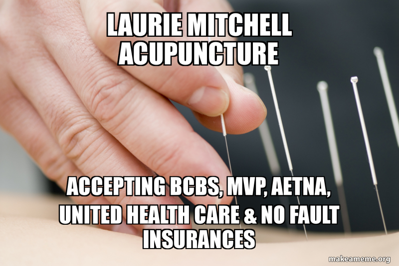 Laurie Mitchell Acupuncture Accepting BCBS, MVP, Aetna