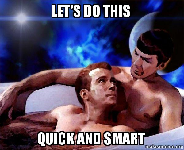 Let S Do This Quick And Smart Spock And Kirk Make A Meme