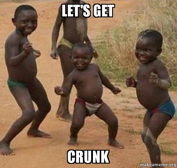 Lets Get Crunk Dancing Black Kids Make A Meme