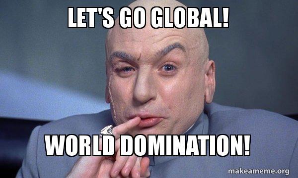 Image result for world domination meme