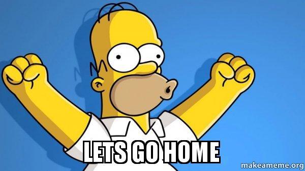 Lets go home - Happy Homer   Make a Meme