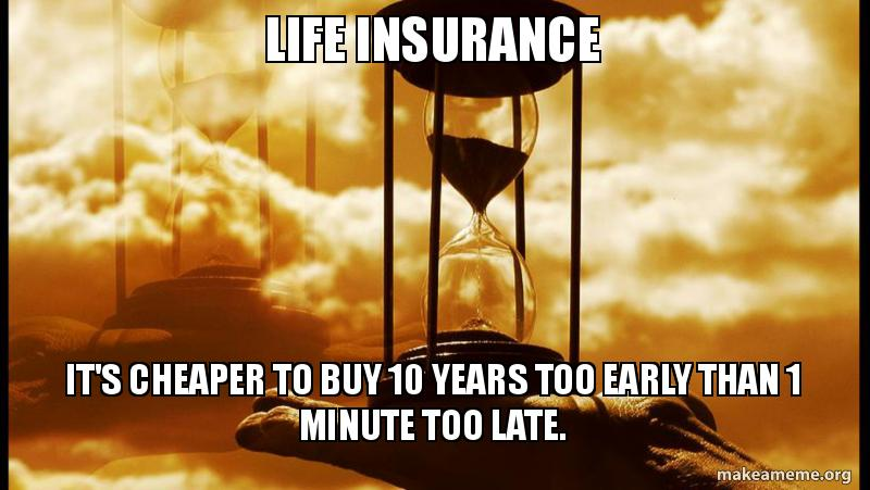 Life insurance it's cheaper to buy 10 years too early than ...