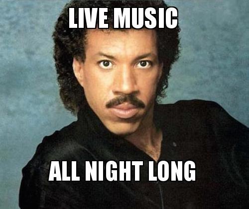 Live music All night long | Make a Meme