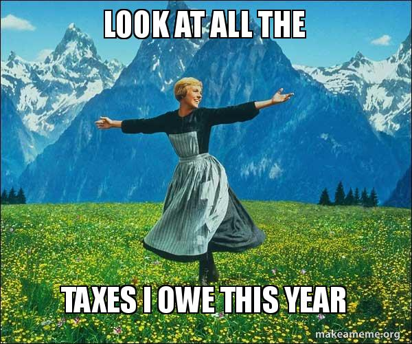 Look at all the taxes I owe this year - Sound of Music