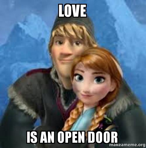 love is an open door | Make a Meme