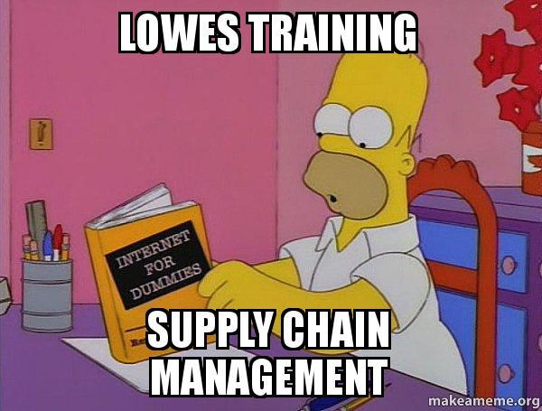 lowes training supply lowes training supply chain management internets homer make a meme