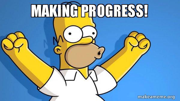 MAKING PROGRESS! - Happy Homer   Make a Meme