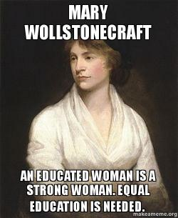the power of education mary wollstonecraft Meet the power couple of the 1790s: mary wollstonecraft and william godwin watch how wollstonecraft inspires the feminist movement, and thrill to.