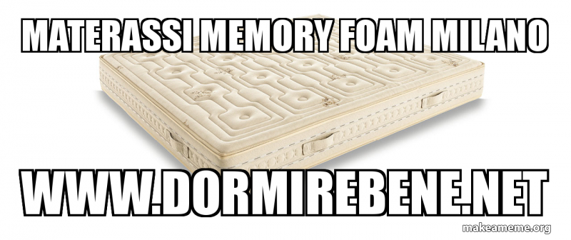 Foam Materassi.Materassi Memory Foam Milano Www Dormirebene Net Materassi