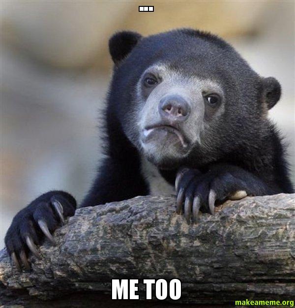 me too - | Make a Meme