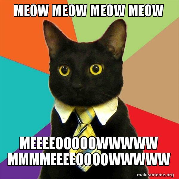 Meow Meow Meow Meow Meeeeooooowwwww Mmmmeeeeoooowwwww Donald Trump