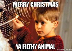 Merry Christmas Ya Filthy Animal Meme.Merry Christmas Ya Filthy Animal Make A Meme