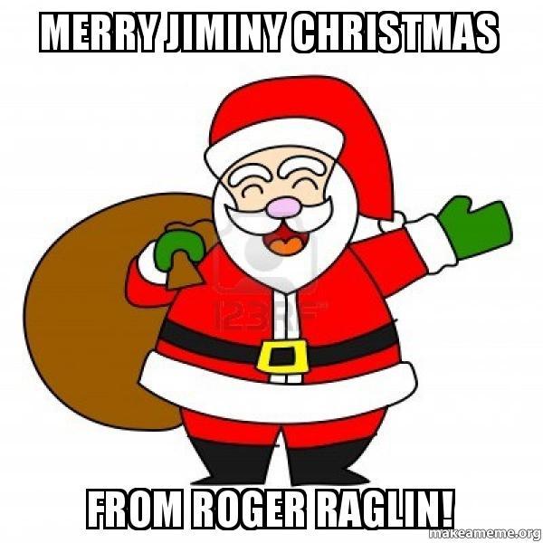 Jiminy Christmas.Merry Jiminy Christmas From Roger Raglin Make A Meme