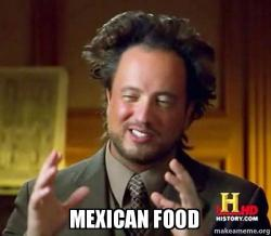 mexican food mexican food make a meme